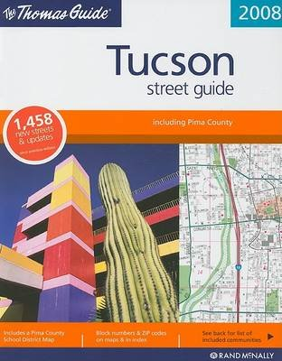 The Thomas Guide Tucson Street Guide (Paperback, 2008): Rand McNally
