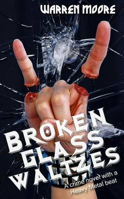 Broken Glass Waltzes (Paperback): Warren Moore