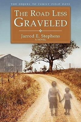 The Road Less Graveled (Paperback): Jarrod E. Stephens