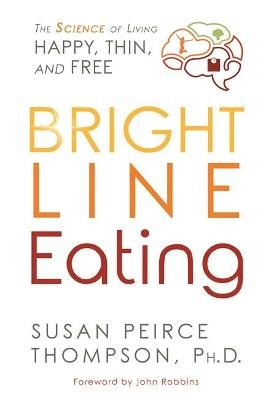 Bright Line Eating (Hardcover): Susan Peirce Thompson