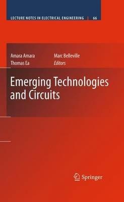 Emerging Technologies and Circuits (Paperback, 2010 ed.): Amara Amara, Thomas Ea, Marc Belleville