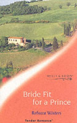 Bride Fit for a Prince (Paperback, New ed): Rebecca Winters