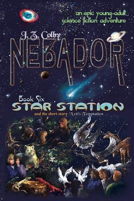 Nebador Book Six - Star Station: (Global Edition) (Paperback): J. Z. Colby, Karen Buchanan
