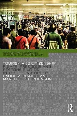 Tourism and Citizenship - Rights, Freedoms and Responsibilities in the Global Order (Electronic book text): Raoul Bianchi,...