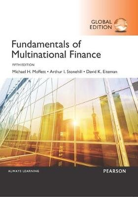 Fundamentals of Multinational Finance, Global Edition (Paperback, 5th edition): Arthur Stonehill, Michael Moffett, David Eiteman