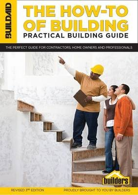 The how-to of building - Practical building guide (Paperback, 3rd ed): G.C. Alexander, G.D. Alexander