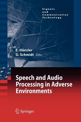 Speech and Audio Processing in Adverse Environments (Paperback, 1st ed. Softcover of orig. ed. 2008): Eberhard Hansler, Gerhard...