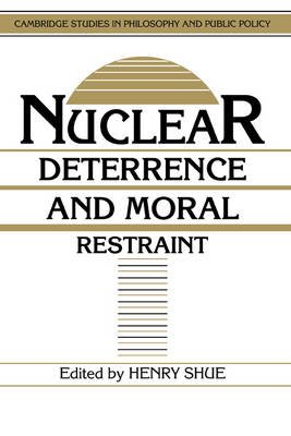 Nuclear Deterrence and Moral Restraint - Critical Choices for American Strategy (Hardcover, New): Henry Shue