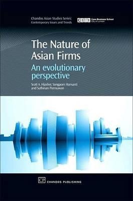 Nature of Asian Firms (Electronic book text): Scott A. Hipsher, Songporn Hansanti, Suthinan Pomsuwan