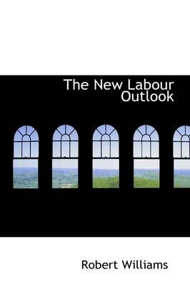 The New Labour Outlook (Hardcover): Robert Williams