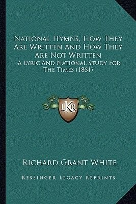 National Hymns, How They Are Written and How They Are Not Wrnational Hymns, How They Are Written and How They Are Not Written...