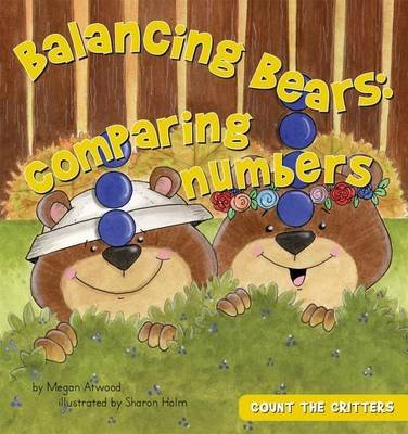 Balancing Bears:: Comparing Numbers (Electronic book text): Megan Atwood