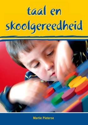 Taal En Skoolgereedheid (Afrikaans, Paperback): Martie Pieterse