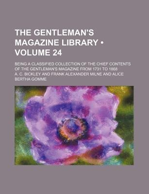The Gentleman's Magazine Library (Volume 24); Being a Classified Collection of the Chief Contents of the Gentleman's...