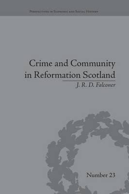 Crime and Community in Reformation Scotland - Negotiating Power in a Burgh Society (Paperback): J. R. D. Falconer