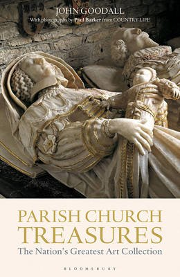 Parish Church Treasures - The Nation's Greatest Art Collection (Hardcover): John Goodall
