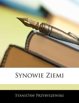 Synowie Ziemi (English, Polish, Paperback): Stanislaw Przybyszewski