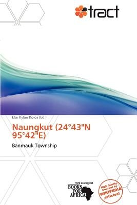 """Naungkut (24 43""""n 95 42""""e) (Paperback): Eloi Rylan Koios"""