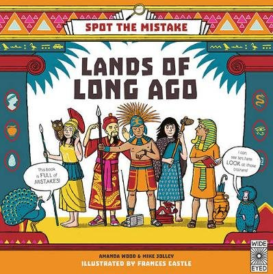 Spot the Mistake: Lands of Long Ago (Hardcover): Mike Jolley, A. J Wood