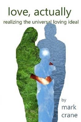 Love, Actually (Paperback): Mark Crane