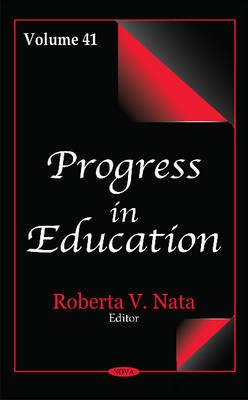 Progress in Education, Volume 41 (Hardcover): Roberta V. Nata