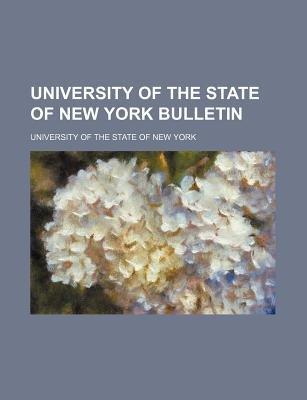 University of the State of New York Bulletin (Paperback): University Of the State of York