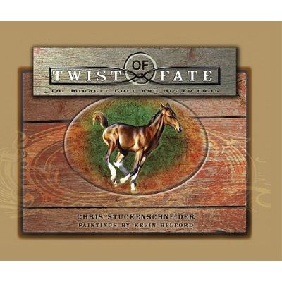 Twist of Fate - The Miracle Colt and His Friends (Hardcover): Chris Stuckenschneider