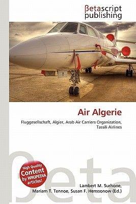 Air Algerie (English, German, Paperback): Lambert M. Surhone, Miriam T. Timpledon, Susan F. Marseken