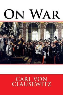 On War - Vom Kriege (Paperback): Carl Von Clausewitz