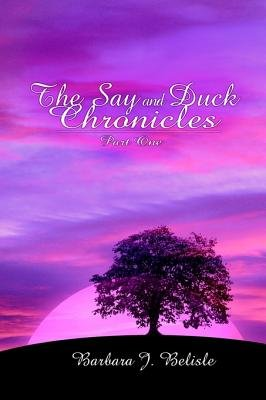 The Say and Duck Chronicles Part 1 (Electronic book text):