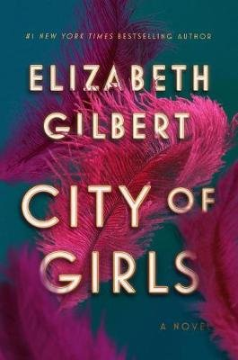 City of Girls (Hardcover): Elizabeth Gilbert