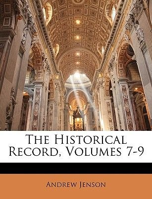 The Historical Record, Volumes 7-9 (Paperback): Andrew Jenson
