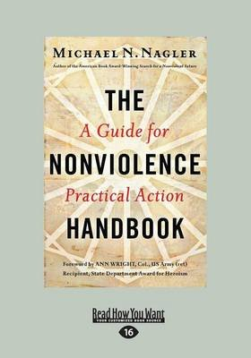The Nonviolence Handbook - A Guide for Practical Action (Large print, Paperback, [Large Print]): Michael N. Nagler