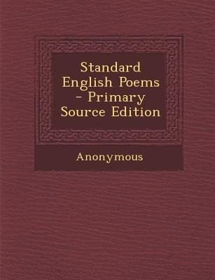 Standard English Poems (Paperback, Primary Source): Anonymous
