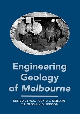 Engineering Geology of Melbourne (Hardcover): J.L. Neilson, R.J. Olds, W.A. Peck, K.D. Seddon