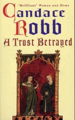 A Trust Betrayed - (Margaret Kerr Trilogy: Book 1) (Electronic book text): Candace Robb