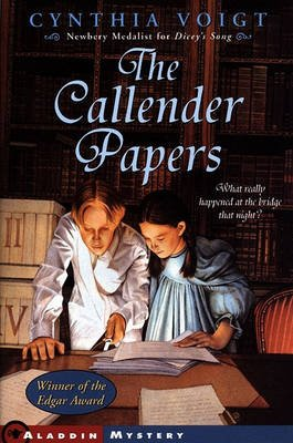 The Callender Papers (Paperback, 1st Aladdin Paperbacks ed): Cynthia Voigt