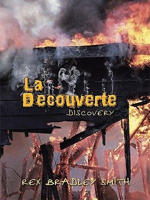 La Decouverte - Discovery (Electronic book text): Rex Bradley Smith