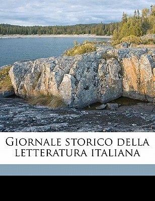Giornale Storico Della Letteratura Italiana (Italian, Paperback): Anonymous