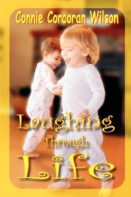 Laughing Through Life (Paperback): Connie Corcoran Wilson