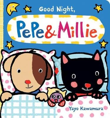 Good Night Pepe + Millie (Board book): Yayo Kawamura