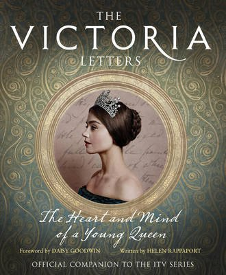 The Victoria Letters - The Official Companion to the ITV Victoria Series (Hardcover, TV tie-in edition): Helen Rappaport