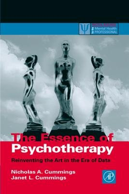 The Essence of Psychotherapy - Reinventing the Art for the New Era of Data (Electronic book text, New ed.): Nicholas A....