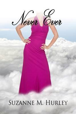 Never Ever (Electronic book text): Suzanne M Hurley