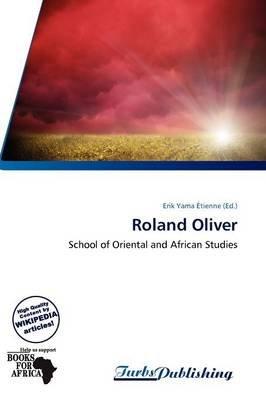 Roland Oliver (Paperback): Erik Yama Tienne