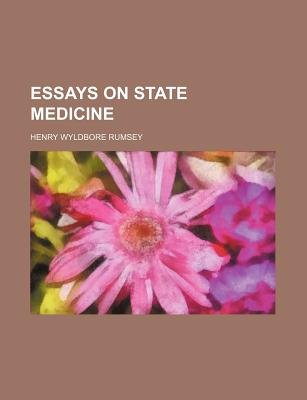 Essays on State Medicine (Paperback): Henry Wyldbore Rumsey