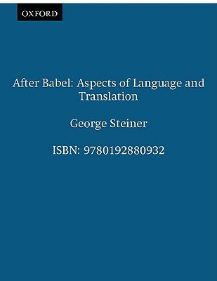 After Babel - Aspects of Language and Translation (Paperback, 3rd Revised edition): George Steiner
