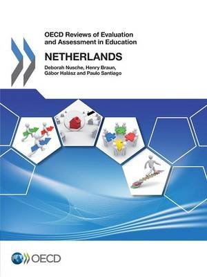 OECD Reviews of Evaluation and Assessment in Education - Netherlands 2014 (Paperback): Deborah Nusche, Organisation for...