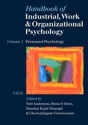 Handbook of Industrial, Work & Organizational Psychology - Volume 1: Personnel Psychology (Electronic book text): Neil...
