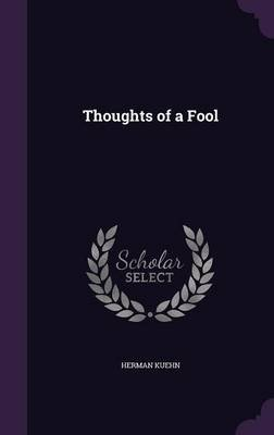Thoughts of a Fool (Hardcover): Herman Kuehn